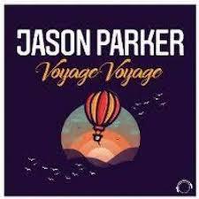 JASON PARKER-Voyage Voyage