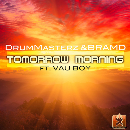 DRUMMASTERZ & BRAMD FEAT VAU BOY-Tomorrow Morning