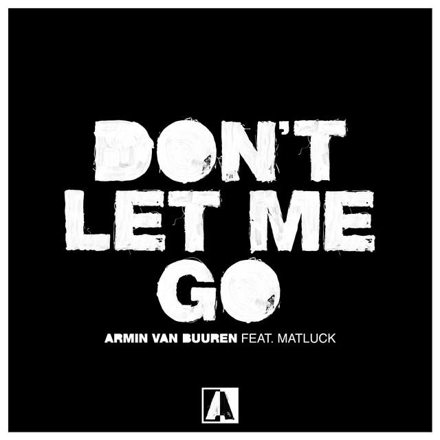 ARMIN VAN BUUREN FEAT. MATLUCK-Don´t Let Me Go