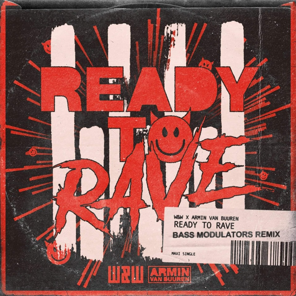 W&W X ARMIN VAN BUUREN-Ready To Rave (Bass Modulators Remix)