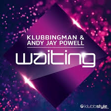 KLUBBINGMAN & ANDY JAY POWELL-Waiting