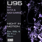 U96 FEAT. DJ T.H. & NADI SUNRISE-Night In Motion (remixes)