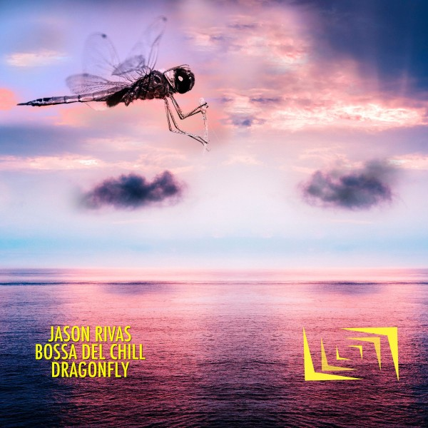 JASON RIVAS, BOSSA DEL CHILL-Dragonfly