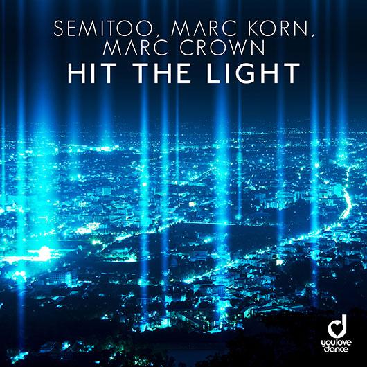 SEMITOO, MARC KORN & MARC CROWN-Hit The Light