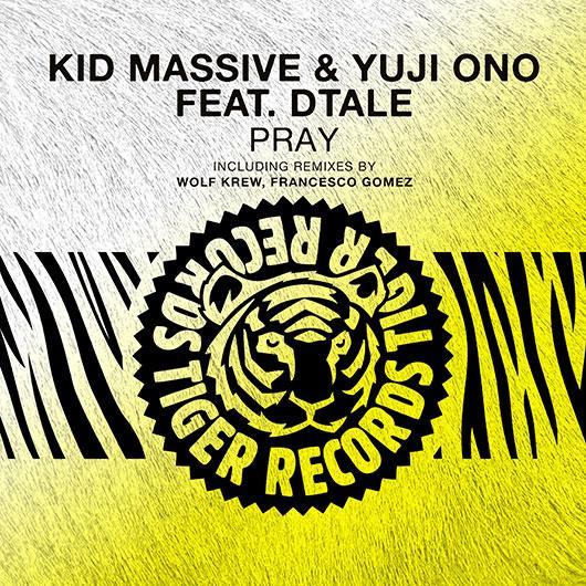 KID MASSIVE & YUJI ONO FEAT. DTALE-Pray