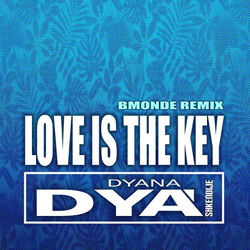 DYANA DYA SHKENDIJE-Love Is The Key (bmonde Mixes)