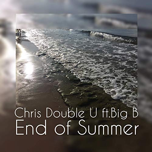 CHRIS DOUBLE U FEAT BIG B-End Of Summer