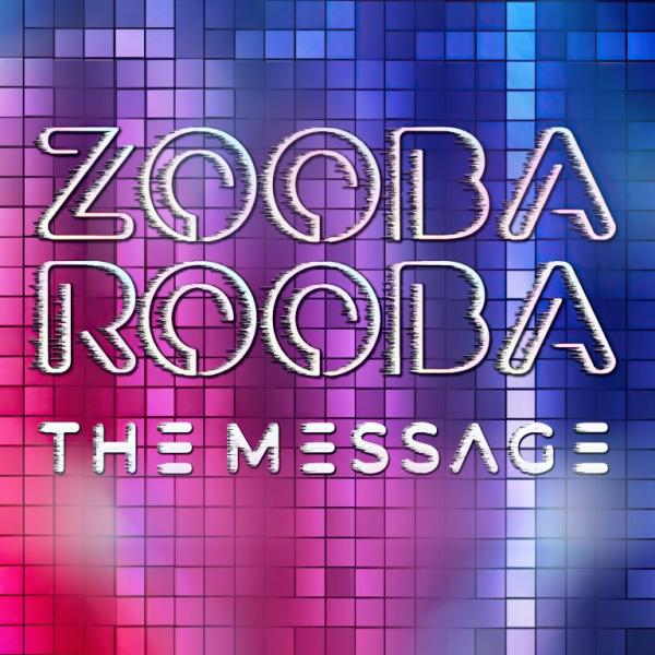ZOOBA ROOBA-The Message