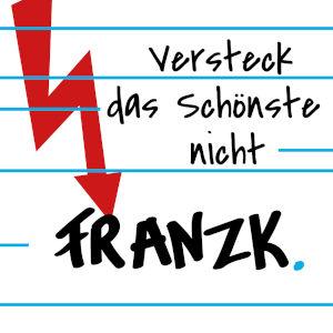 FRANZ K.-Versteck Das Schönste Nicht