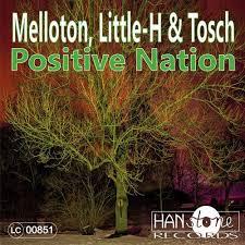 MELLOTON, LITTLE-H & TOSCH-Positive Nation