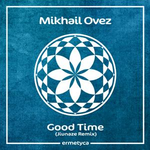 MIKHAIL OVEZ-Good Time