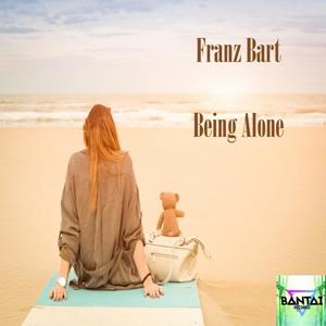 FRANZ BART-Being Alone