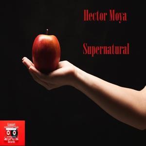 HECTOR MOYA-Supernatural