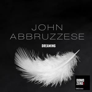 JOHN ABBRUZZESE-Dreaming