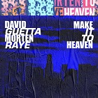 DAVID GUETTA & MORTEN FEAT. RAYE-Make It To Heaven