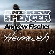 ANDREW SPENCER & ANDREW FISCHER-Heimweh