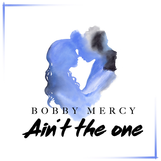 BOBBY MERCY-Ain´t The One