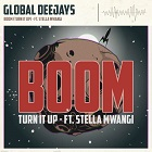 GLOBAL DEEJAYS FEAT. STELLA MWANGI-Boom (Turn It Up)