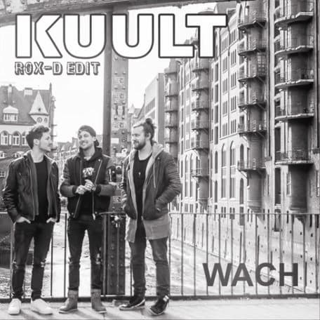 KUULT-Wach (rox-d Edit)