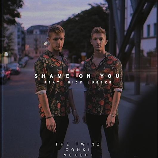 THE TWINZ & CONKI & NEXERI FT. NICK LUEBKE-Shame On You