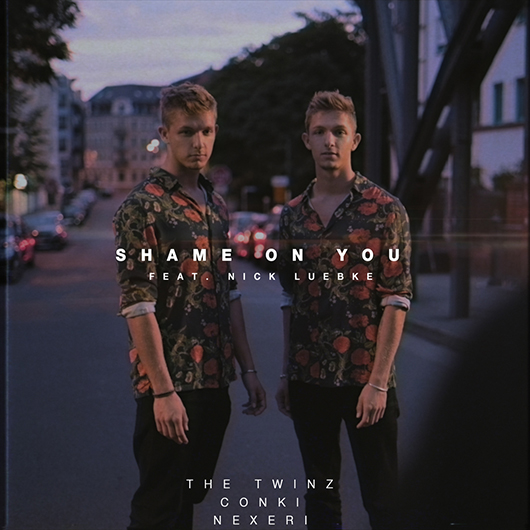 THE TWINZ & CONKI & NEXERI FT. NICK LUEBKE-Shame On You