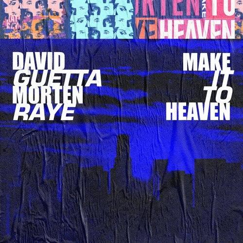 DAVID GUETTA, RAYE, MORTEN-Make It To Heaven