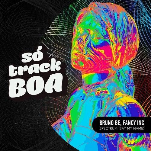 BRUNO BE, FANCY INC-Spectrum ( Say My Name )