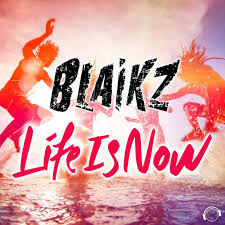 BLAIKZ-Life Is Now