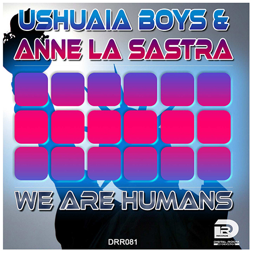 USHUAIA BOYS & ANNE LA SASTRA-We Are Humans