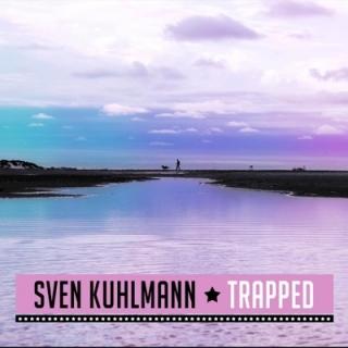SVEN KUHLMANN-Trapped