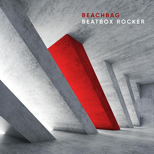 BEACHBAG-Beatbox Rocker