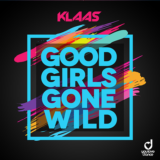 KLAAS-Good Girls Gone Wild