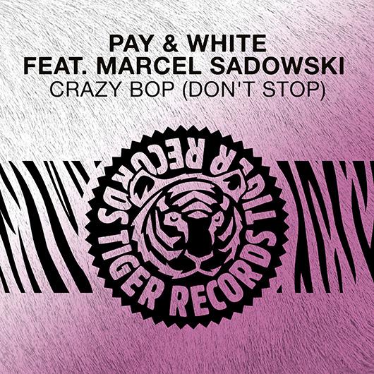 PAY & WHITE FEAT. MARCEL SADOWSKI-Crazy Bop (don T Stop)