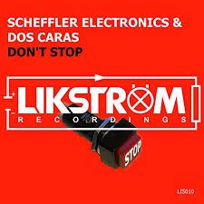 SCHEFFLER ELECTRONICS & DOS CARAS-Don´t Stop