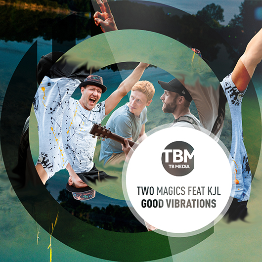 TWO MAGICS FEAT. KJL-Good Vibrations