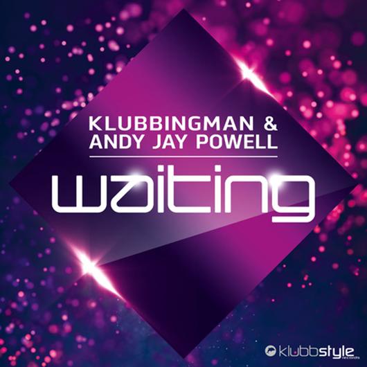 KLUBBINGMAN & ANDY JAY POWELL-Waiting