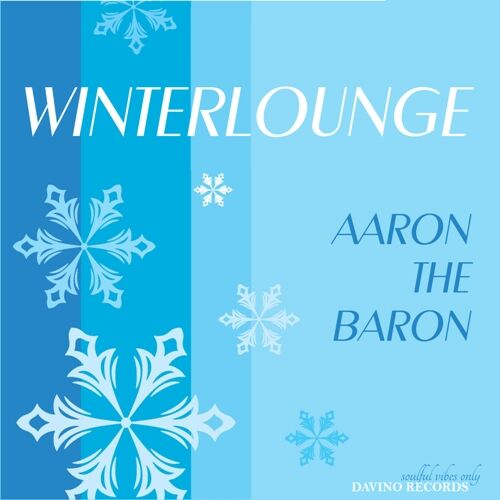 Aaron The Baron -WINTERLOUNGE
