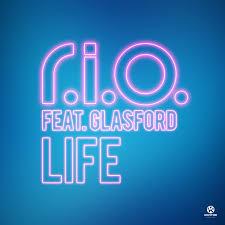 R.I.O. FEAT. GLASFORD-Life