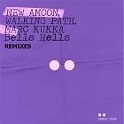 AMOON, WALKING PATH, MARC KUKKA-Bells Hells (2020 Remixes)