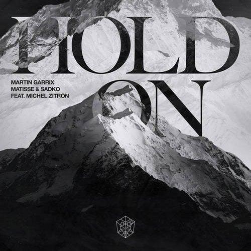 MARTIN GARRIX, MARTISSE & SADKO-Hold On