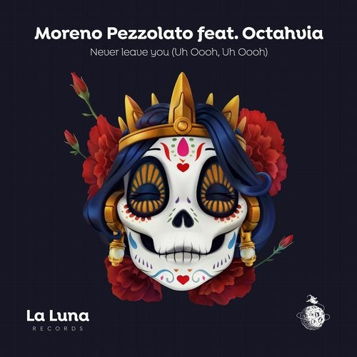 MORENO PEZZOLATO FEAT. OCTAHVIA-Never Leave You (uh Ooohm, Uh Oooh)