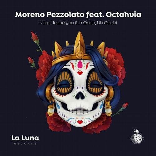 MORENO PEZZOLATO FEAT. OCTAHVIA-Never Leave You (uh Ooohm, Uh Oooh)