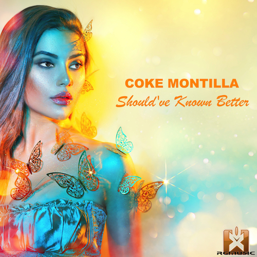 COKE MONTILLA-Should´ve Known Better