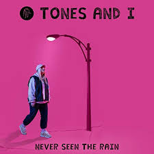TONES AND I-Never Seen The Rain
