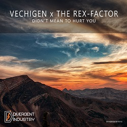VECHIGEN X THE REX-FACTOR-Didn´t Mean To Hurt You