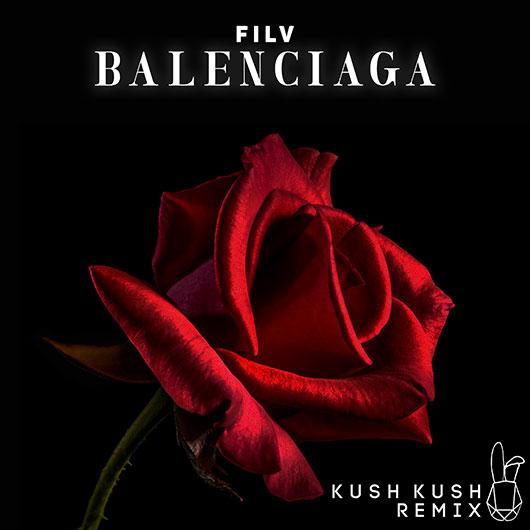 FILV-Balenciaga (kush Kush Remix)
