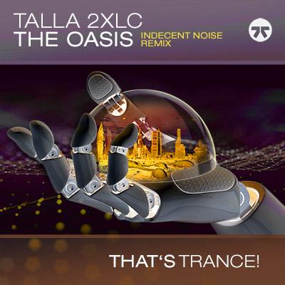 TALLA 2XLC-The Oasis (indecent Noise Remix)