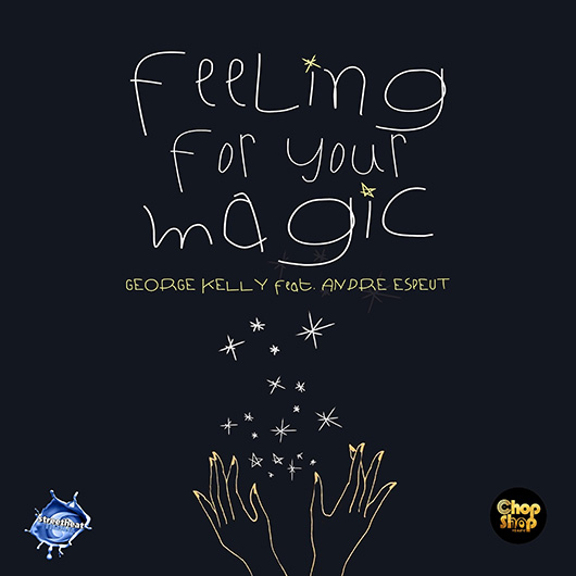 GEORGE KELLY FEAT ANDRE ESPEUT-Feeling For Your Magic