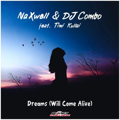 NAXWELL & DJ COMBO FEAT. TIMI KULLAI-Dreams