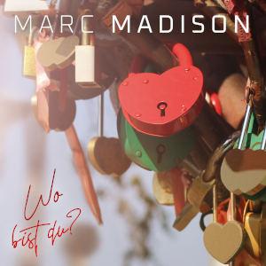 MARC MADISON-Wo Bist Du